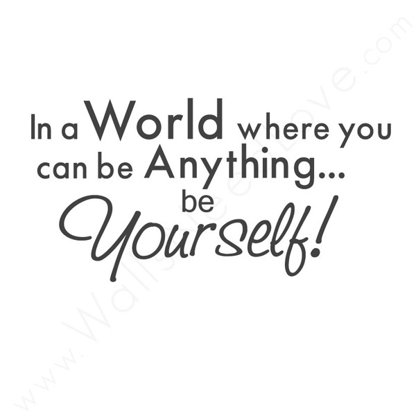 In-a-world-where-you-can-be-abything-be-yourself