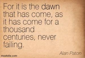 Quotation-Alan-Paton-dawn-Meetville-Quotes-5353