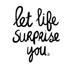 life-surprise-you