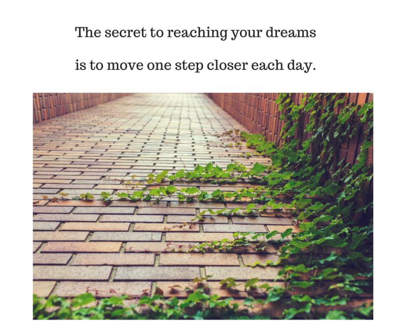 The secret to reaching your dreams